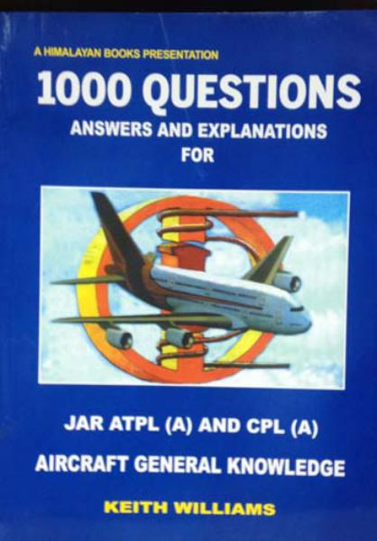 1000 Questions Answers & Explanations for JAR ATPL (A) & CPL (A